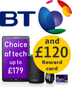 BT with choice of tech and a £120 BT Reward Card