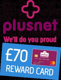 Plusnet with £70 Reward card